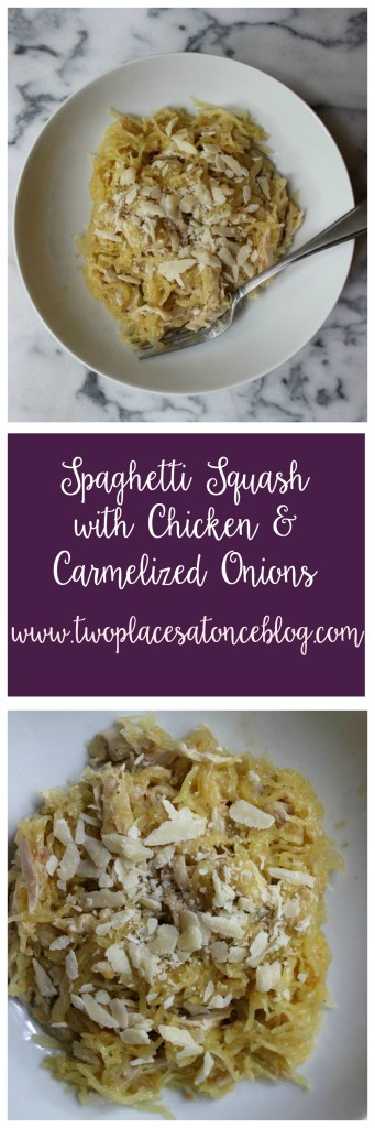 Spaghetti Squash with Chicken and Carmelized Onions